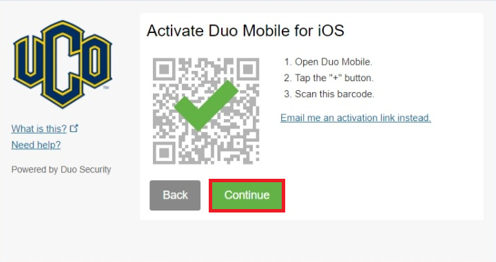 """Image says Activate Duo Mobile for iOS.  Shows a QR code with a green check box.  Instructions on the left 1. Open Duo Mobile, 2. Tap the """"+"""" button, 3. Scan this barcode. Hyperlink below says Email me an activation link instead. Grey box on bottom left says Back, Green box on bottom right says Continue."""