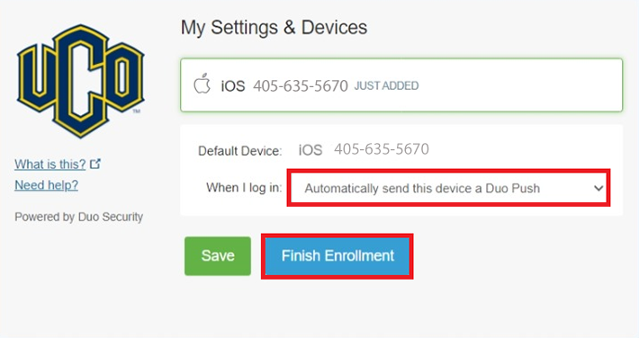 Image header: My Settings and Devices, showing your phone number as just added in first box. Second box Default Device: listing device type and phone number. Next box says When I log in: Automatically send this device a Duo Push.  Green box on the bottom left says Save, Blue button no the bottom right says Finish Enrollment.