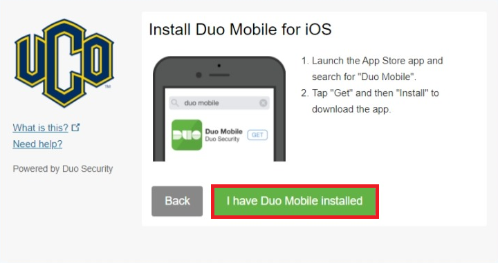 """Images says Install Duo Mobile for iOS. Instruction on left side 1. Launch the App Store app and search for """"Duo Mobile"""". 2. Tap """"Get"""" and then """"Install"""" to download the app. Grey button on bottom left says Back, Green button on bottom right says Continue."""